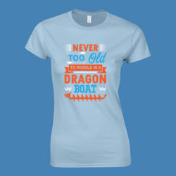 Never too old to paddle in a Dragon Boat - Softstyle™ women's ringspun t-shirt Thumbnail